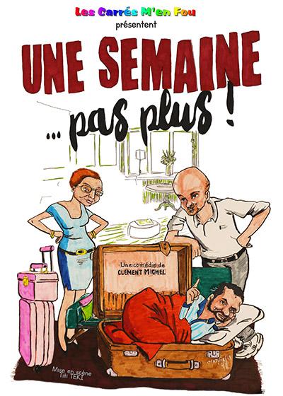 """Affiche du spectacle """"Une semaine... pas plus !"""", offert aux abonnés"""